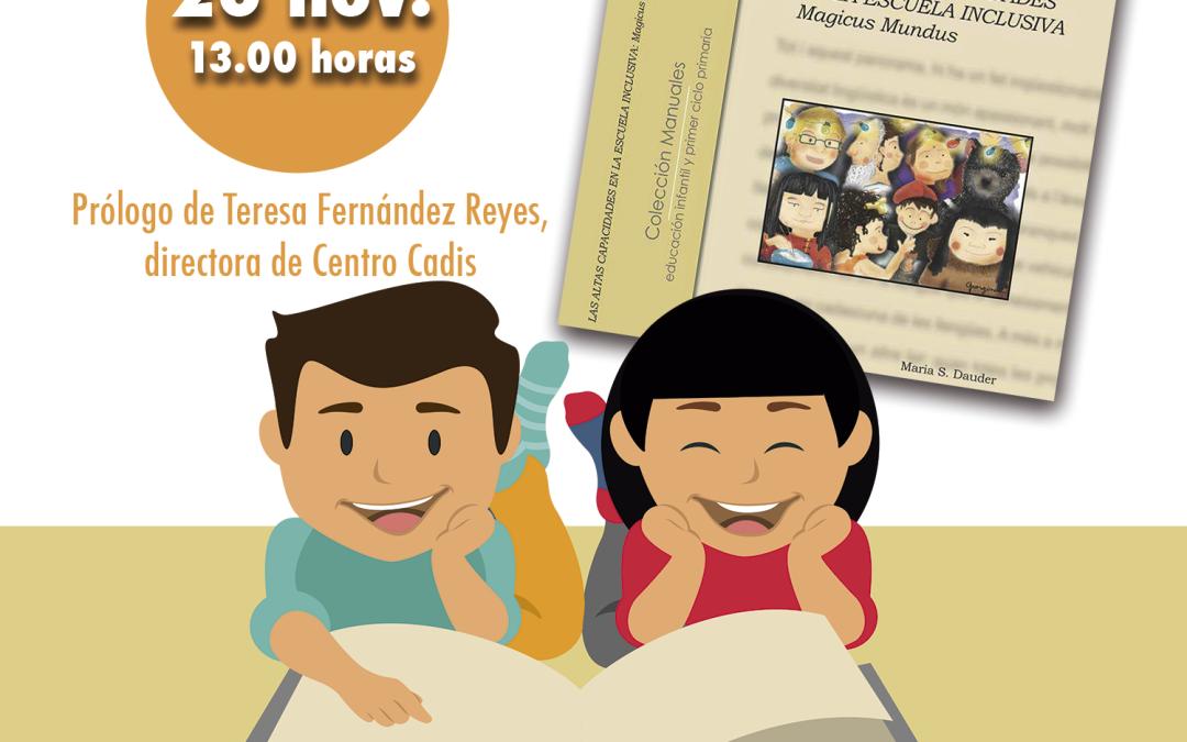 """Presentación del libro """"Las Altas Capacidades en la Escuela Inclusiva Magicus Mundus"""""""
